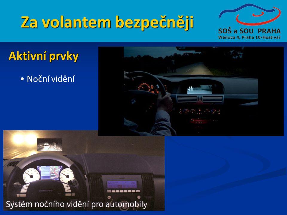 Za volantem bezpečněji • Noční vidění Aktivní prvky