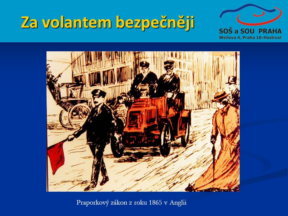 Za volantem bezpečněji Praporkový zákon z roku 1865 v Anglii