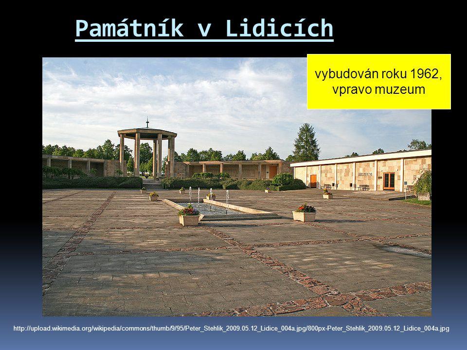 Památník v Lidicích http://upload.wikimedia.org/wikipedia/commons/thumb/9/95/Peter_Stehlik_2009.05.12_Lidice_004a.jpg/800px-Peter_Stehlik_2009.05.12_L