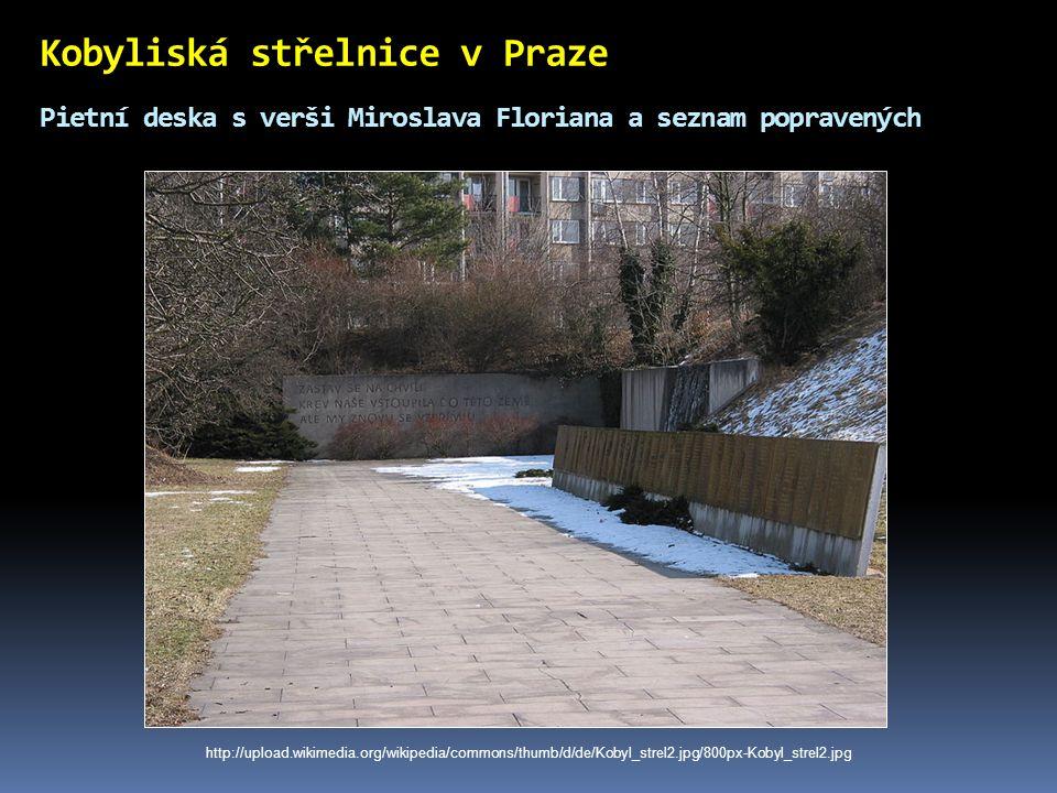 Kobyliská střelnice v Praze Pietní deska s verši Miroslava Floriana a seznam popravených http://upload.wikimedia.org/wikipedia/commons/thumb/d/de/Koby