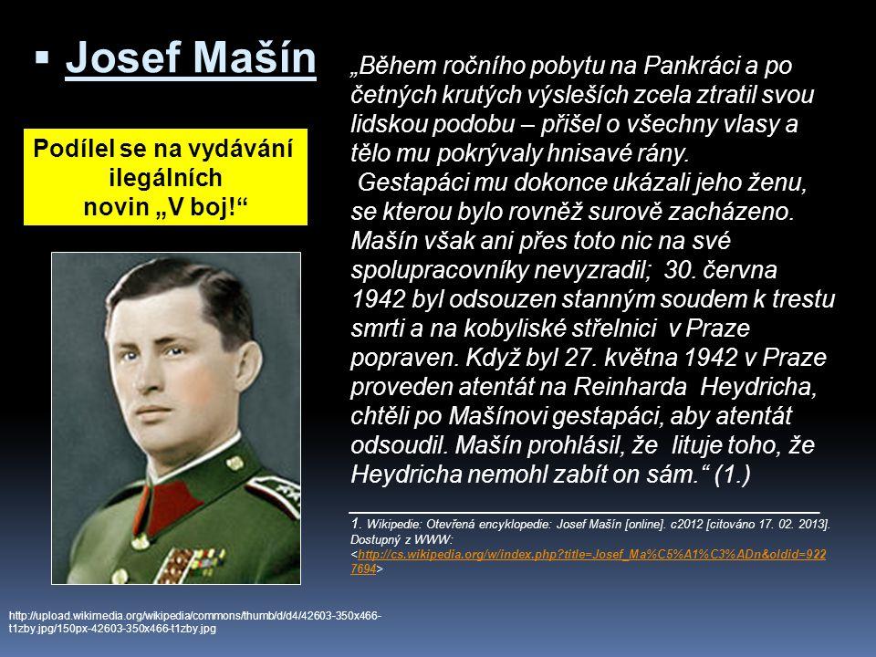 """ Josef Mašín http://upload.wikimedia.org/wikipedia/commons/thumb/d/d4/42603-350x466- t1zby.jpg/150px-42603-350x466-t1zby.jpg """"Během ročního pobytu na"""