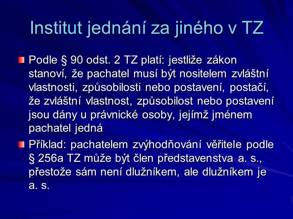 Institut jednání za jiného v TZ Podle § 90 odst.