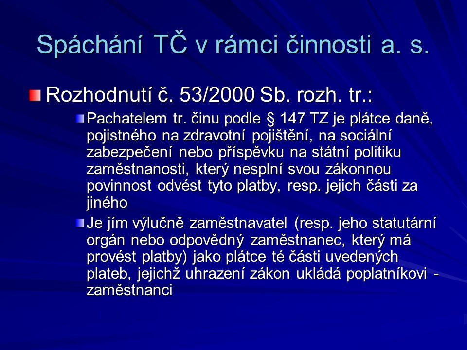 Spáchání TČ v rámci činnosti a.s. Rozhodnutí č. 53/2000 Sb.