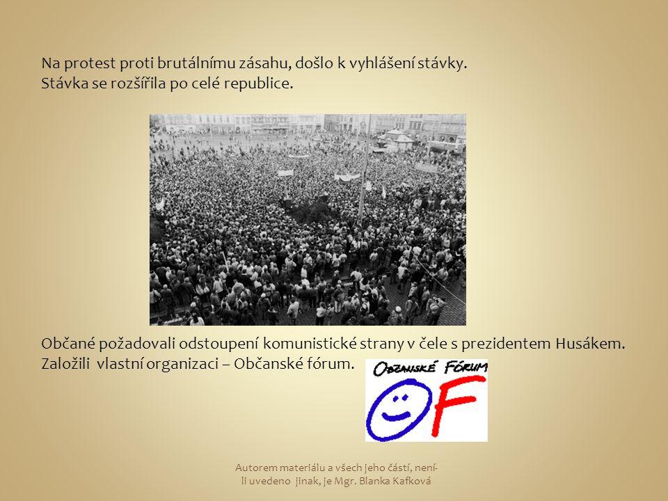 Na protest proti brutálnímu zásahu, došlo k vyhlášení stávky.