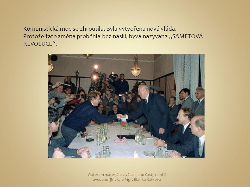 Komunistická moc se zhroutila.Byla vytvořena nová vláda.