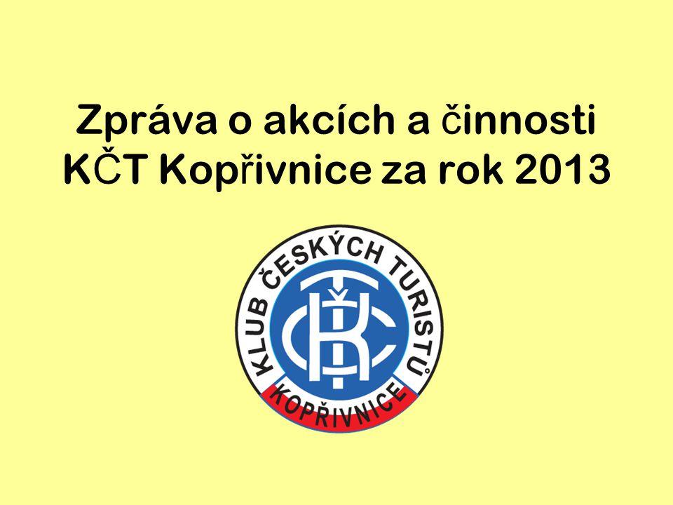Zpráva o akcích a č innosti K Č T Kop ř ivnice za rok 2013