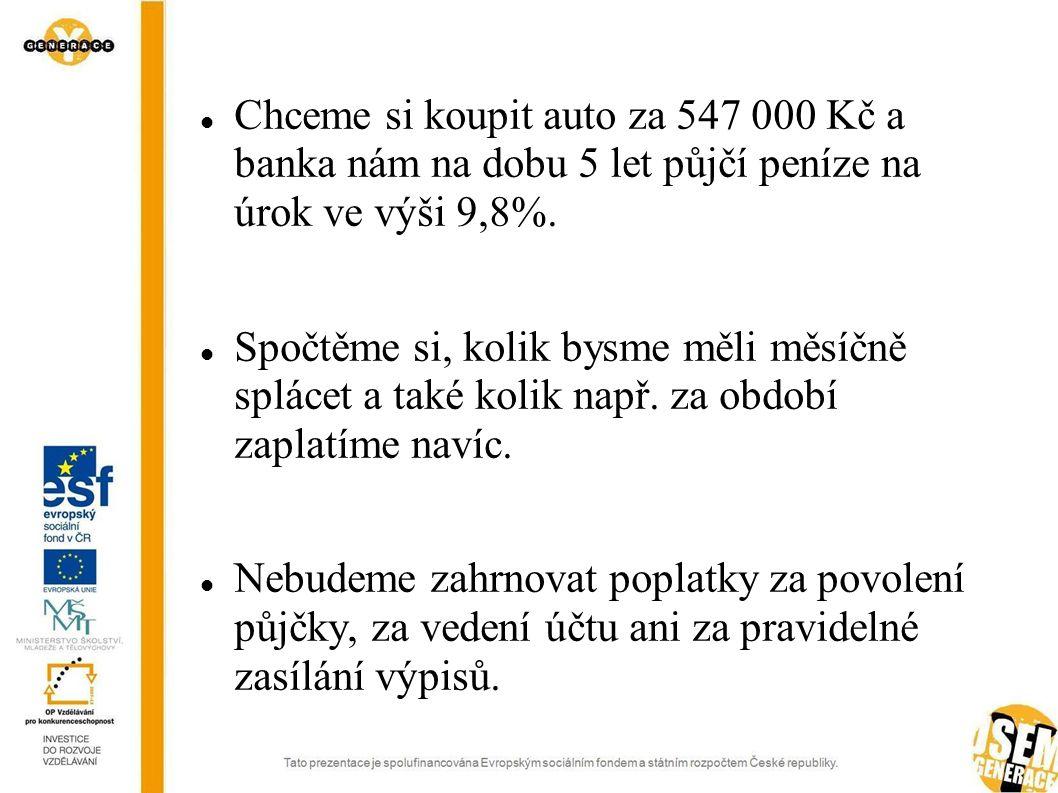  Pro tento výpočet použijeme funkci PLATBA – tato funkce umí vypočítat velikost pravidelných splátek funkce pro výpočet měsiční splátky označení znaménkem mínus (-) odkaz na půjčené peníze