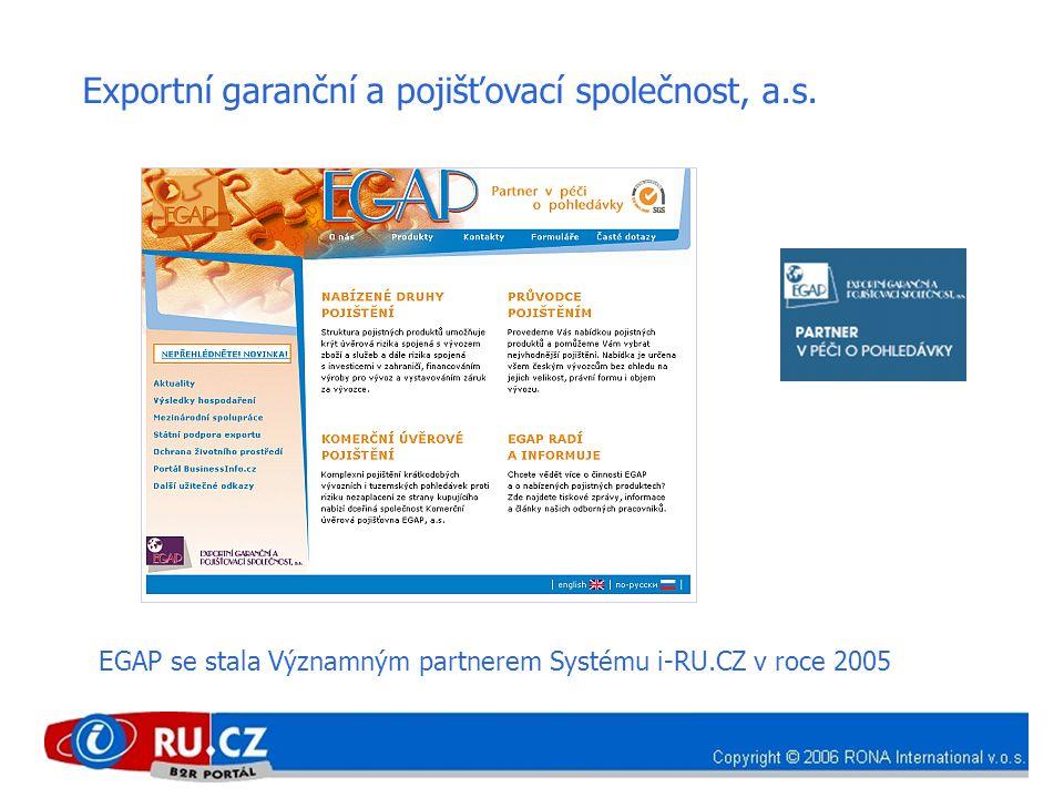 Exportní garanční a pojišťovací společnost, a.s. EGAP se stala Významným partnerem Systému i-RU.CZ v roce 2005