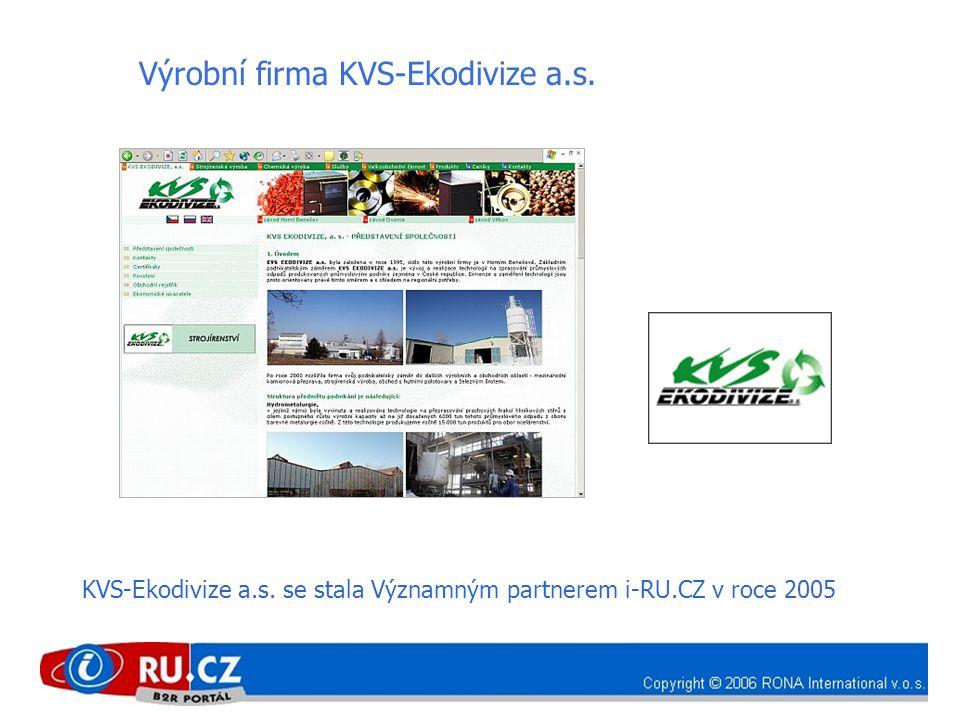 Výrobní firma KVS-Ekodivize a.s. KVS-Ekodivize a.s. se stala Významným partnerem i-RU.CZ v roce 2005