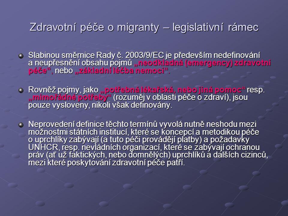 Zdravotní péče o migranty – legislativní rámec S problémem definice neodkladné (nezbytné) zdravotní (lékařské) péče se setkávaly rovněž instituce státní správy, které se zabývají péčí o uprchlíky, při uplatňování zákona č.