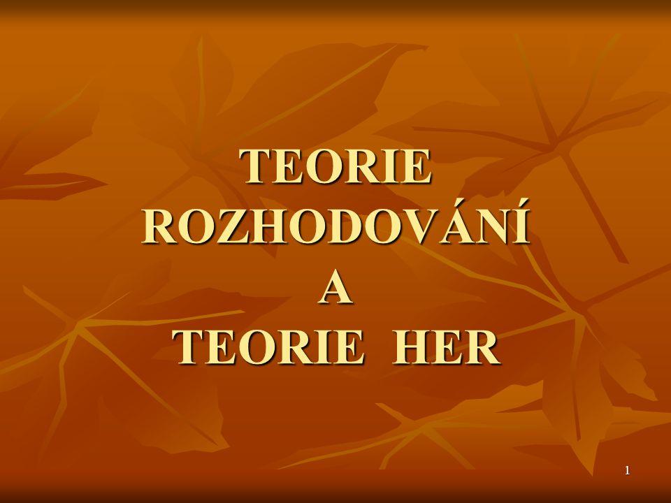 1 TEORIE ROZHODOVÁNÍ A TEORIE HER