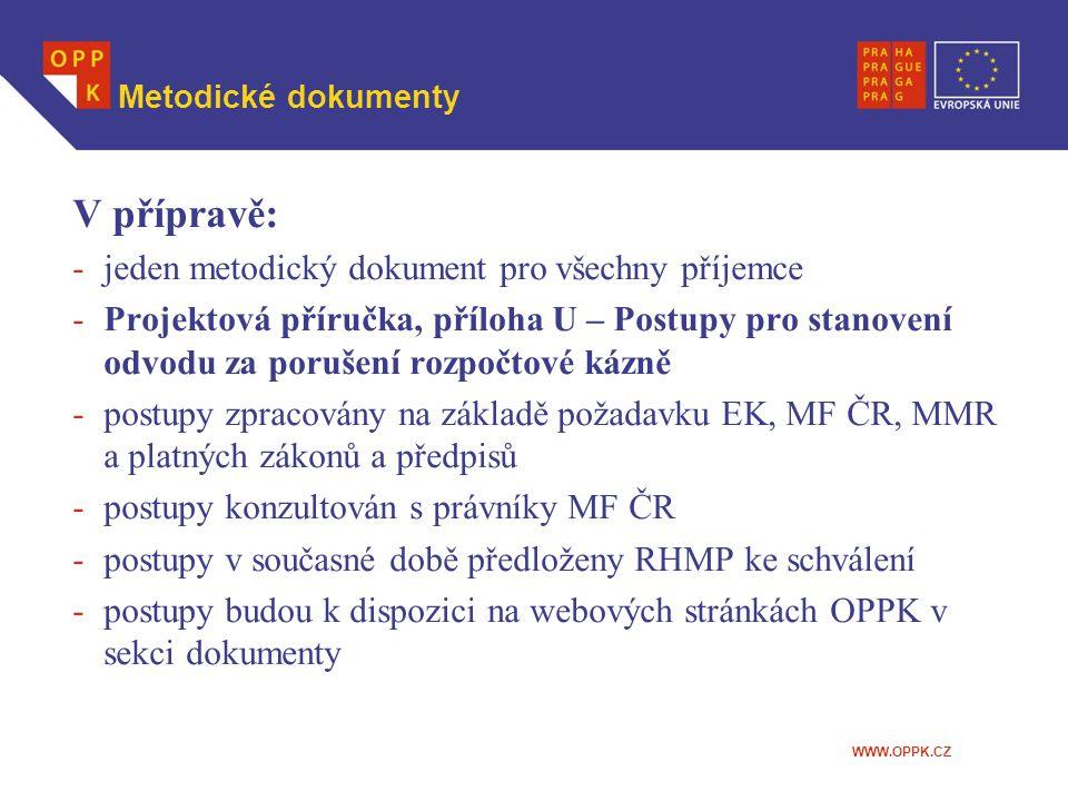 WWW.OPPK.CZ Metodické dokumenty V přípravě: -jeden metodický dokument pro všechny příjemce -Projektová příručka, příloha U – Postupy pro stanovení odv