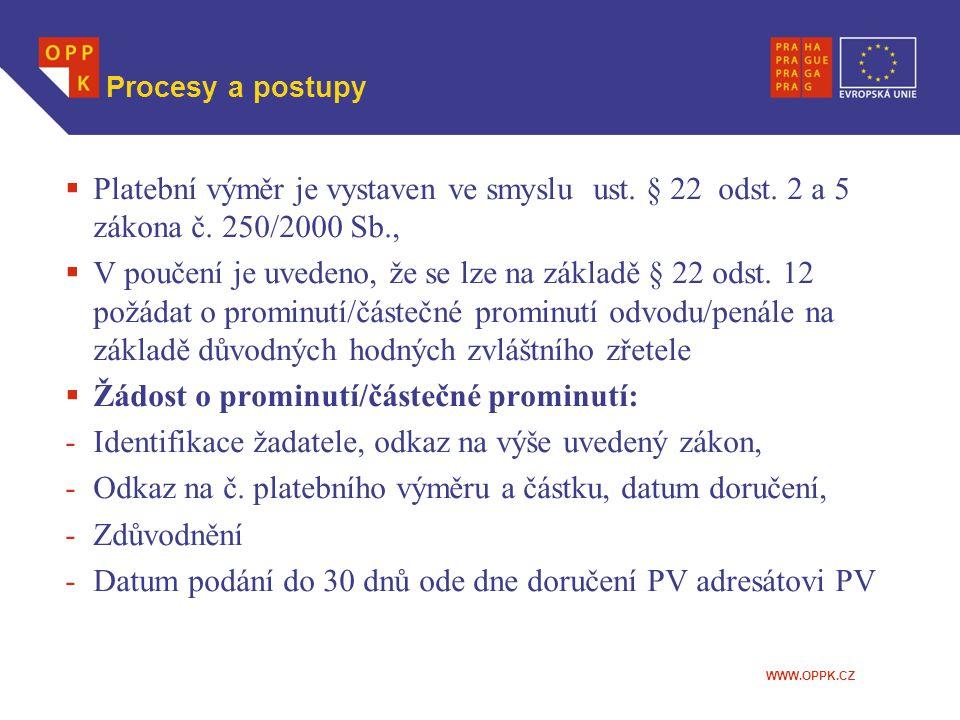 WWW.OPPK.CZ Procesy a postupy  Platební výměr je vystaven ve smyslu ust. § 22 odst. 2 a 5 zákona č. 250/2000 Sb.,  V poučení je uvedeno, že se lze n