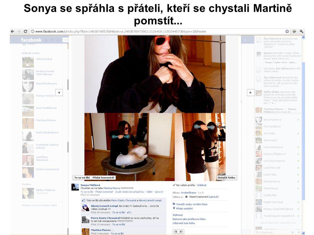 Sonya se spřáhla s přáteli, kteří se chystali Martině pomstít...