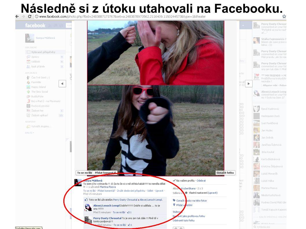 Následně si z útoku utahovali na Facebooku.
