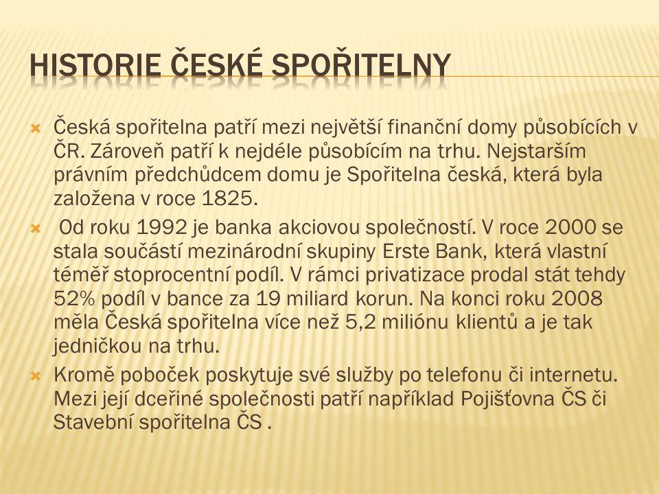  Česká spořitelna patří mezi největší finanční domy působících v ČR.