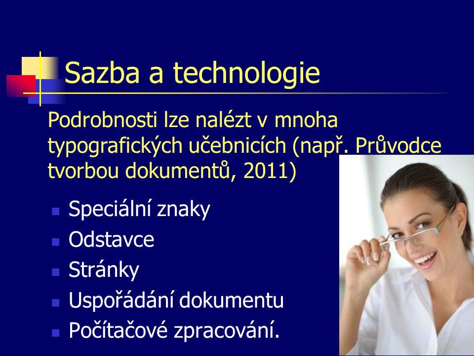Sazba a technologie  Speciální znaky  Odstavce  Stránky  Uspořádání dokumentu  Počítačové zpracování. Podrobnosti lze nalézt v mnoha typografický