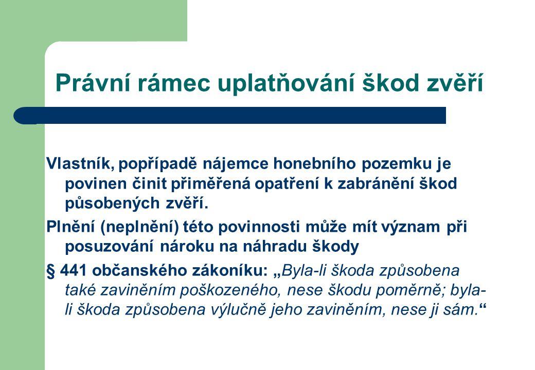 Právní rámec uplatňování škod zvěří Vlastník, popřípadě nájemce honebního pozemku je povinen činit přiměřená opatření k zabránění škod působených zvěří.