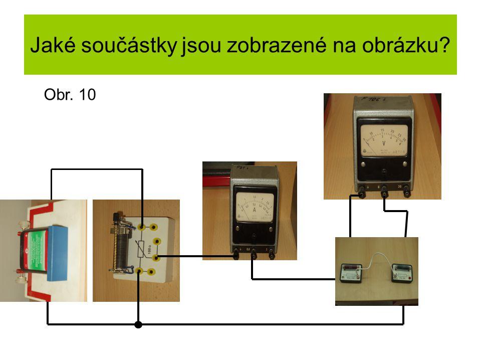 Jaké součástky jsou zobrazené na obrázku? Obr. 10