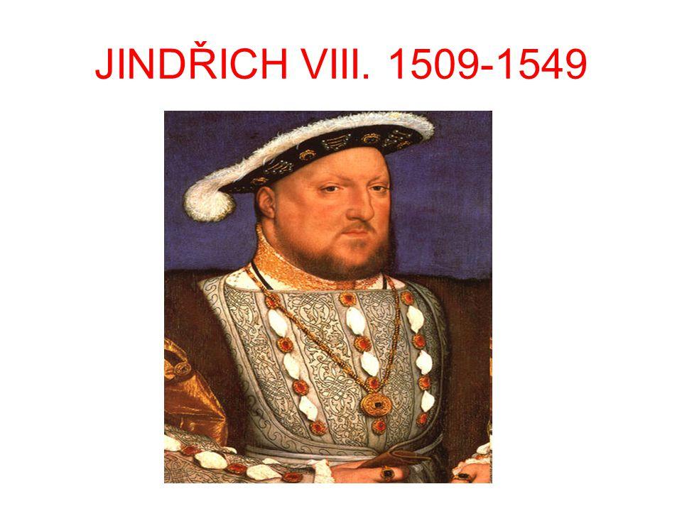 JINDŘICH VIII. 1509-1549