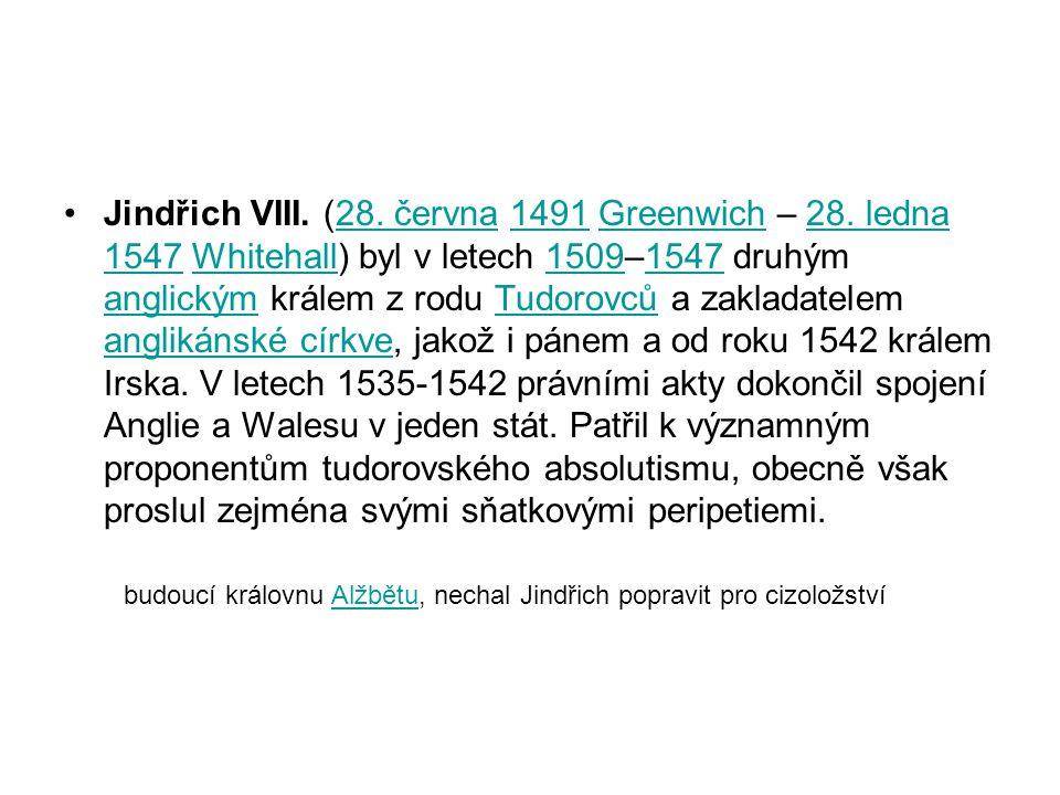 ANGLIE ZA JINDŘICHA VIII.A ALŽBĚTY I. •Jindřich VIII.