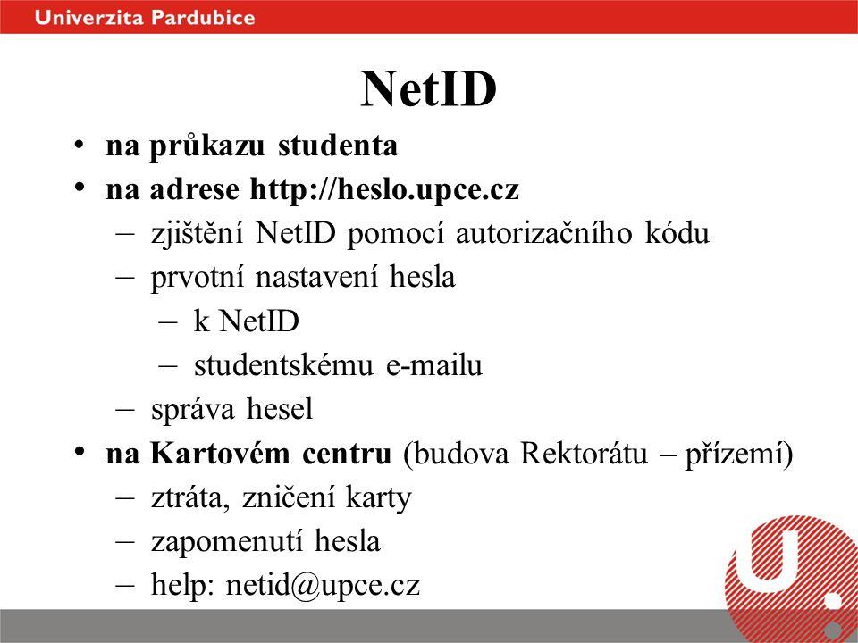 NetID • na průkazu studenta • na adrese http://heslo.upce.cz – zjištění NetID pomocí autorizačního kódu – prvotní nastavení hesla – k NetID – students