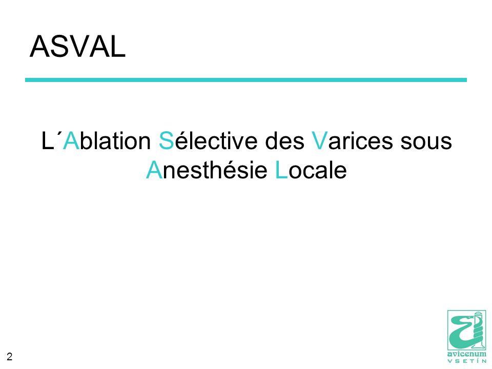 2 ASVAL L´Ablation Sélective des Varices sous Anesthésie Locale
