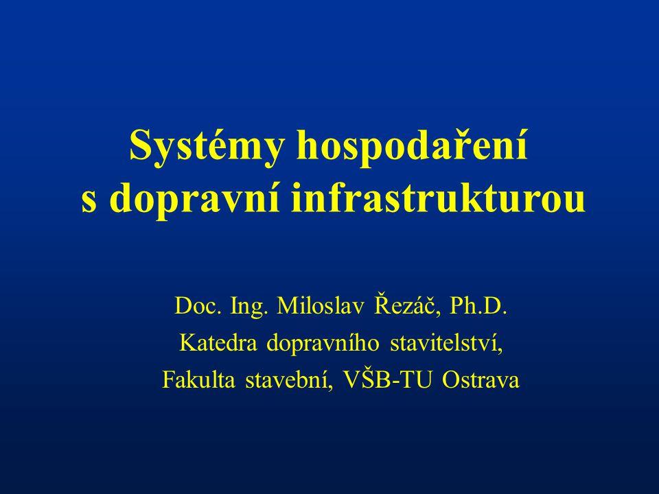 Systémy hospodaření s dopravní infrastrukturou Doc.