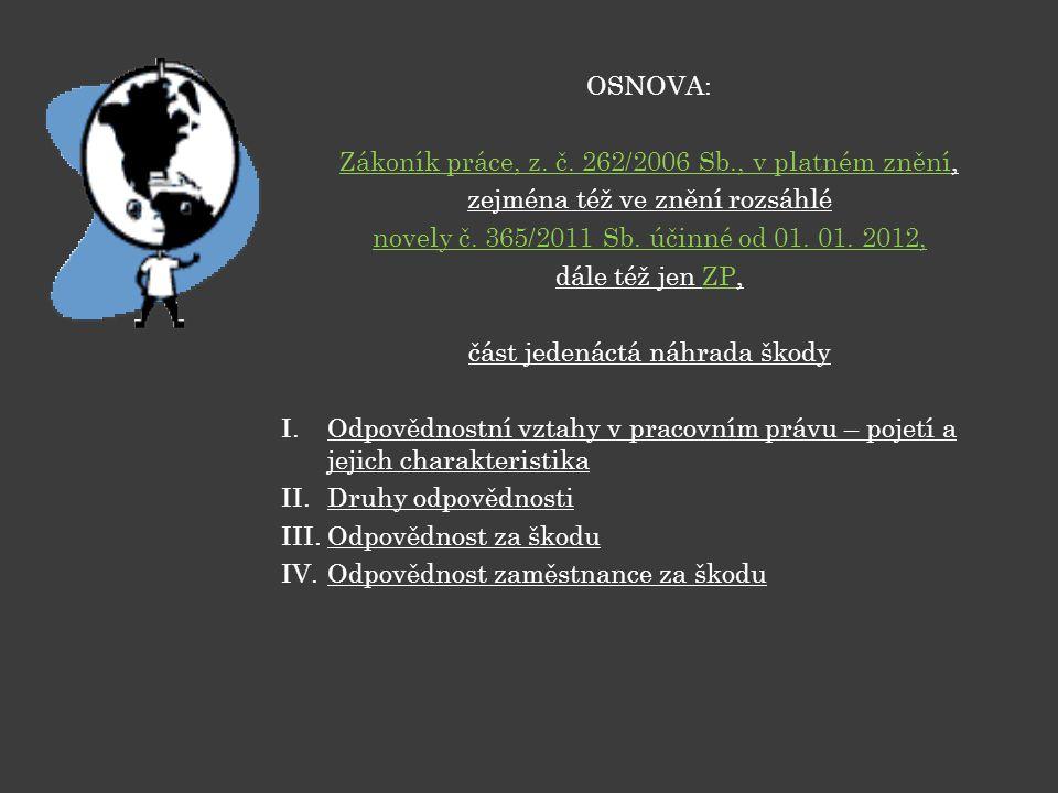 OSNOVA: Zákoník práce, z.č. 262/2006 Sb., v platném znění, zejména též ve znění rozsáhlé novely č.