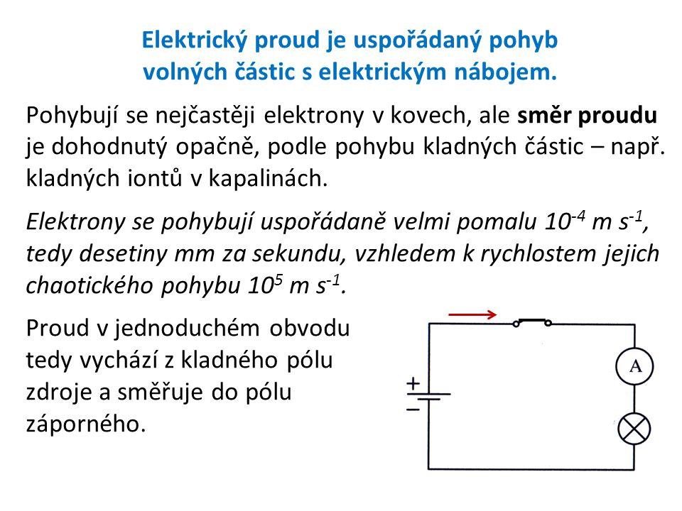 Elektrický proud je uspořádaný pohyb volných částic s elektrickým nábojem. Pohybují se nejčastěji elektrony v kovech, ale směr proudu je dohodnutý opa