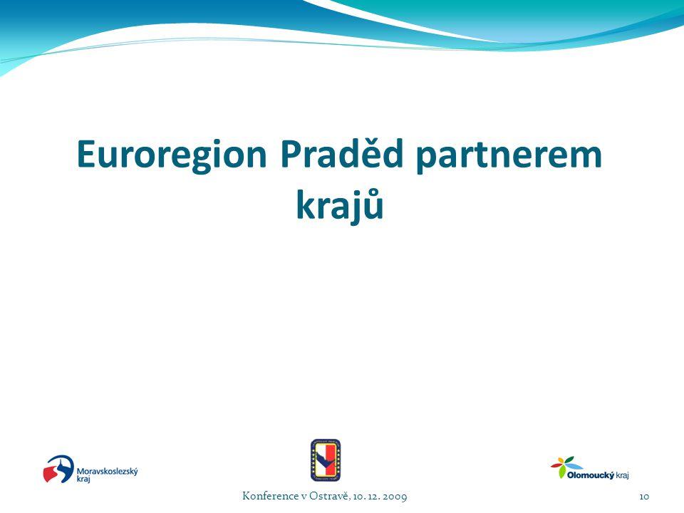 Euroregion Praděd partnerem krajů Konference v Ostravě, 10. 12. 200910