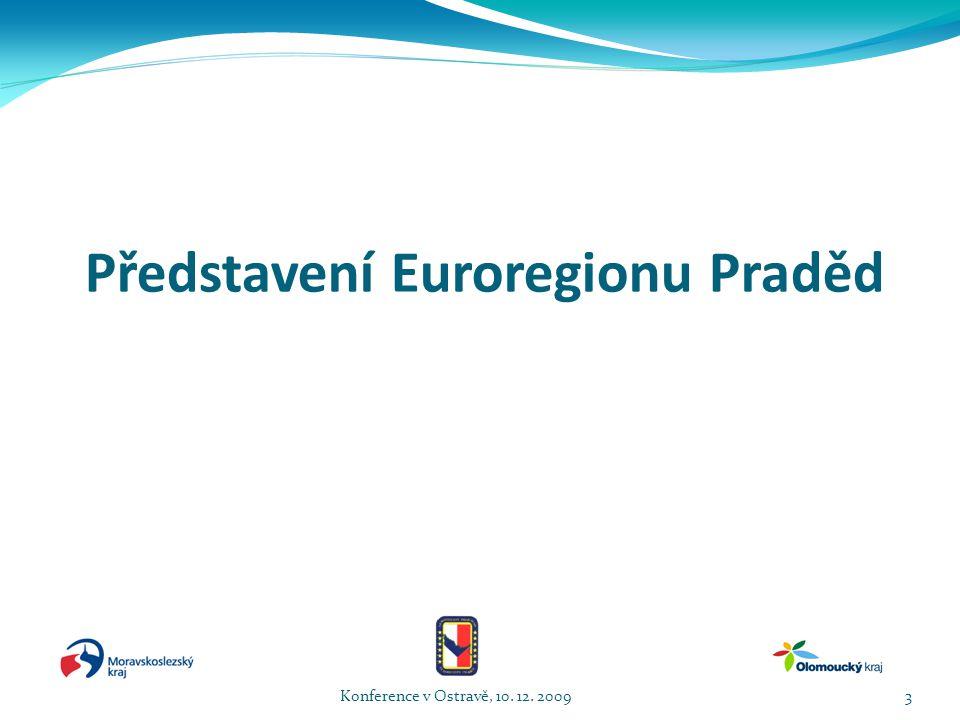 Preambule  Euroregion Praděd je dobrovolným sdružením českých a polských spolků a svazků měst a obcí, které se nacházejí na území krajů Moravskoslezského a Olomouckého v České republice a na území Opolského vojvodství v Polské republice  Euroregion vznikl v roce 1997 podpisem rámcové smlouvy o založení euroregionu, Euroregionu Praděd Konference v Ostravě, 10.