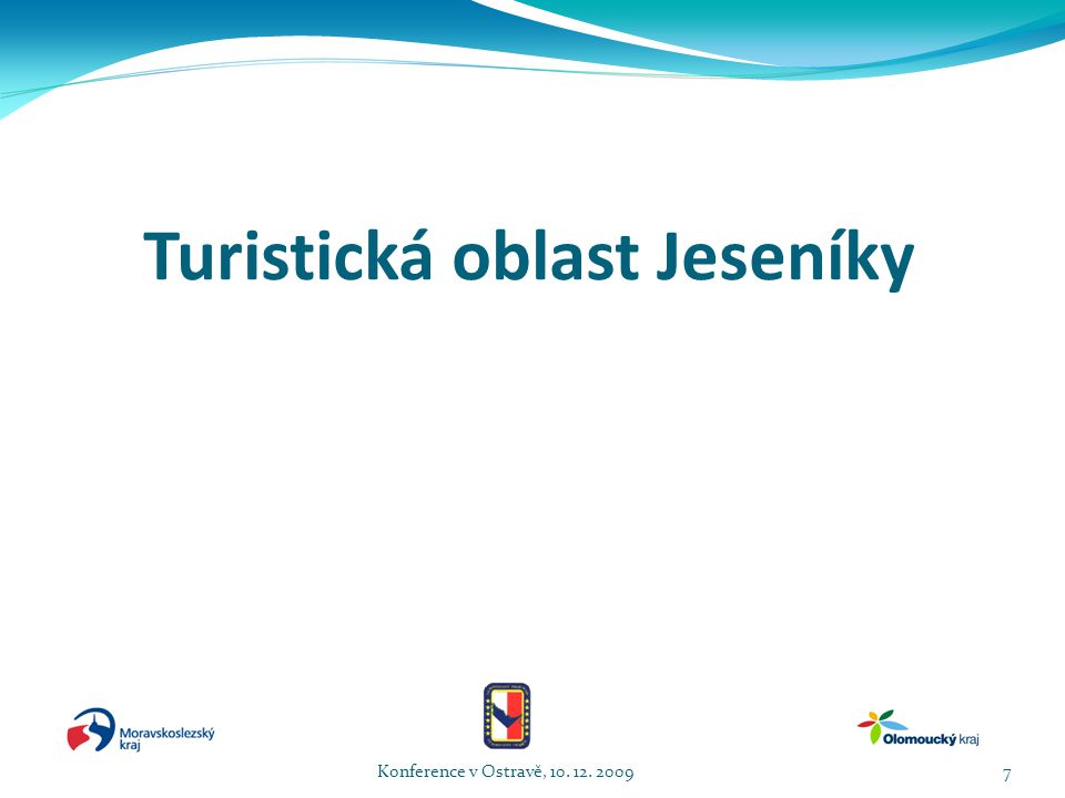 Turistická oblast Jeseníky Konference v Ostravě, 10. 12. 20097