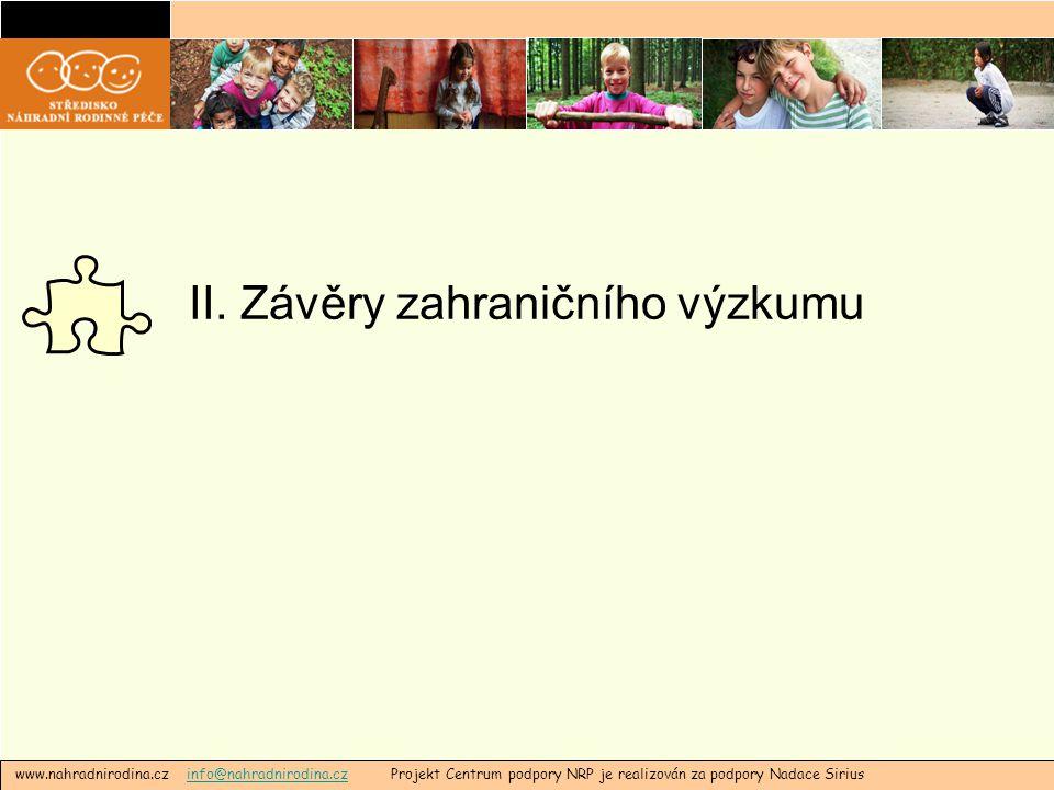 II. Závěry zahraničního výzkumu www.nahradnirodina.cz info@nahradnirodina.cz Projekt Centrum podpory NRP je realizován za podpory Nadace Siriusinfo@na