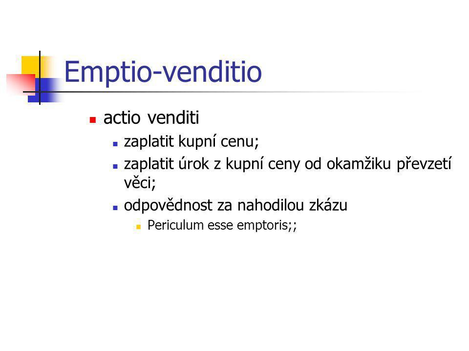 Emptio-venditio  actio venditi  zaplatit kupní cenu;  zaplatit úrok z kupní ceny od okamžiku převzetí věci;  odpovědnost za nahodilou zkázu  Peri