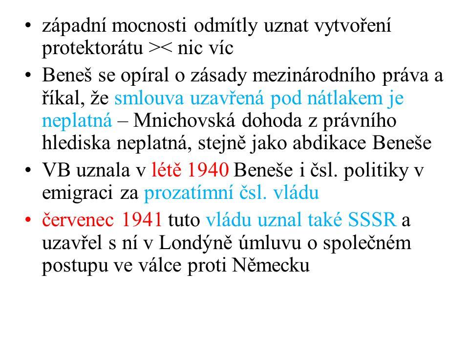 •západní mocnosti odmítly uznat vytvoření protektorátu >< nic víc •Beneš se opíral o zásady mezinárodního práva a říkal, že smlouva uzavřená pod nátla