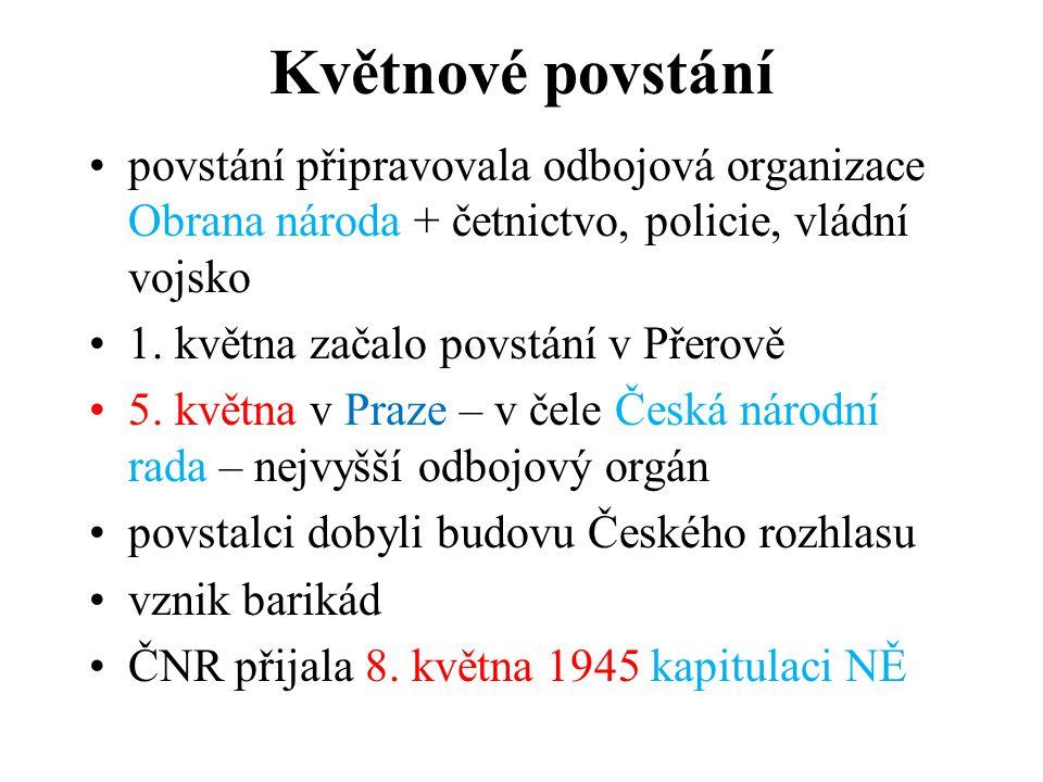 Květnové povstání •povstání připravovala odbojová organizace Obrana národa + četnictvo, policie, vládní vojsko •1. května začalo povstání v Přerově •5