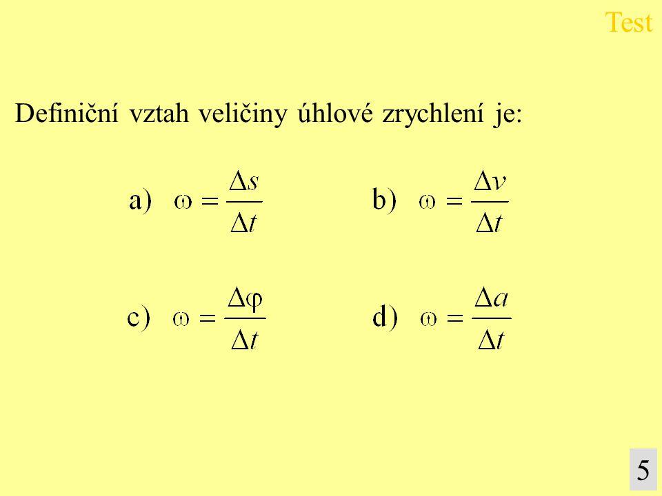 4 Směr vektoru okamžitého zrychlení při rovnoměrném pohybu hmotného bodu po kružnici je v každém okamžiku : a) ve směru tečny k trajektorii tvaru kruž