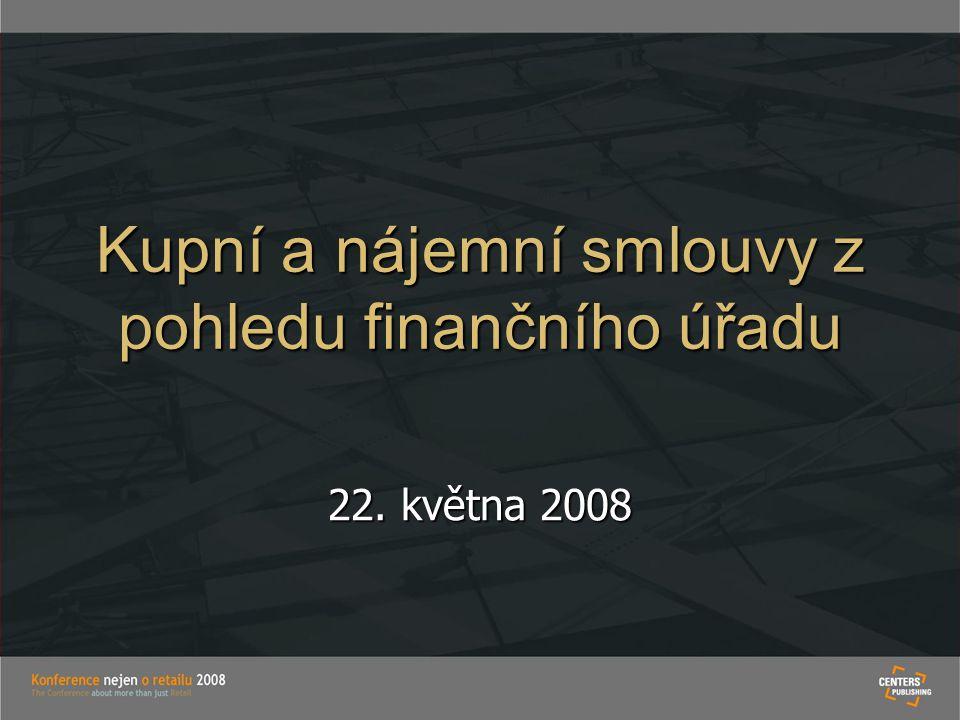 Kupní a nájemní smlouvy z pohledu finančního úřadu 22. května 2008