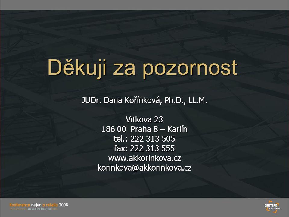 JUDr. Dana Kořínková, Ph.D., LL.M. Vítkova 23 186 00 Praha 8 – Karlín tel.: 222 313 505 fax: 222 313 555 www.akkorinkova.czkorinkova@akkorinkova.cz Dě