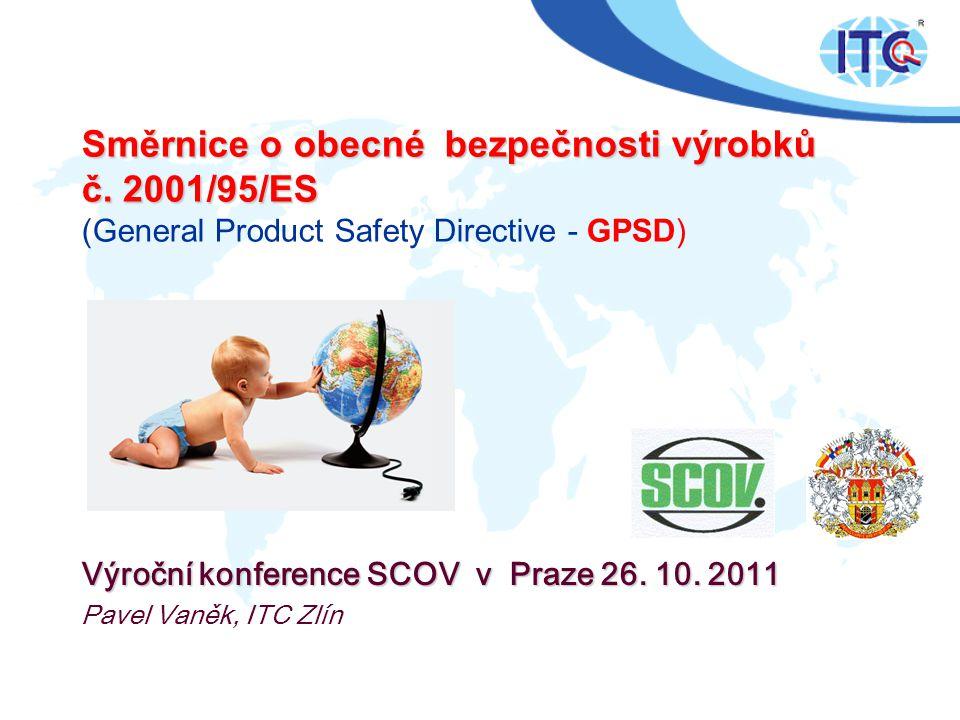 Směrnice o obecné bezpečnosti výrobků č.2001/95/ES Směrnice o obecné bezpečnosti výrobků č.