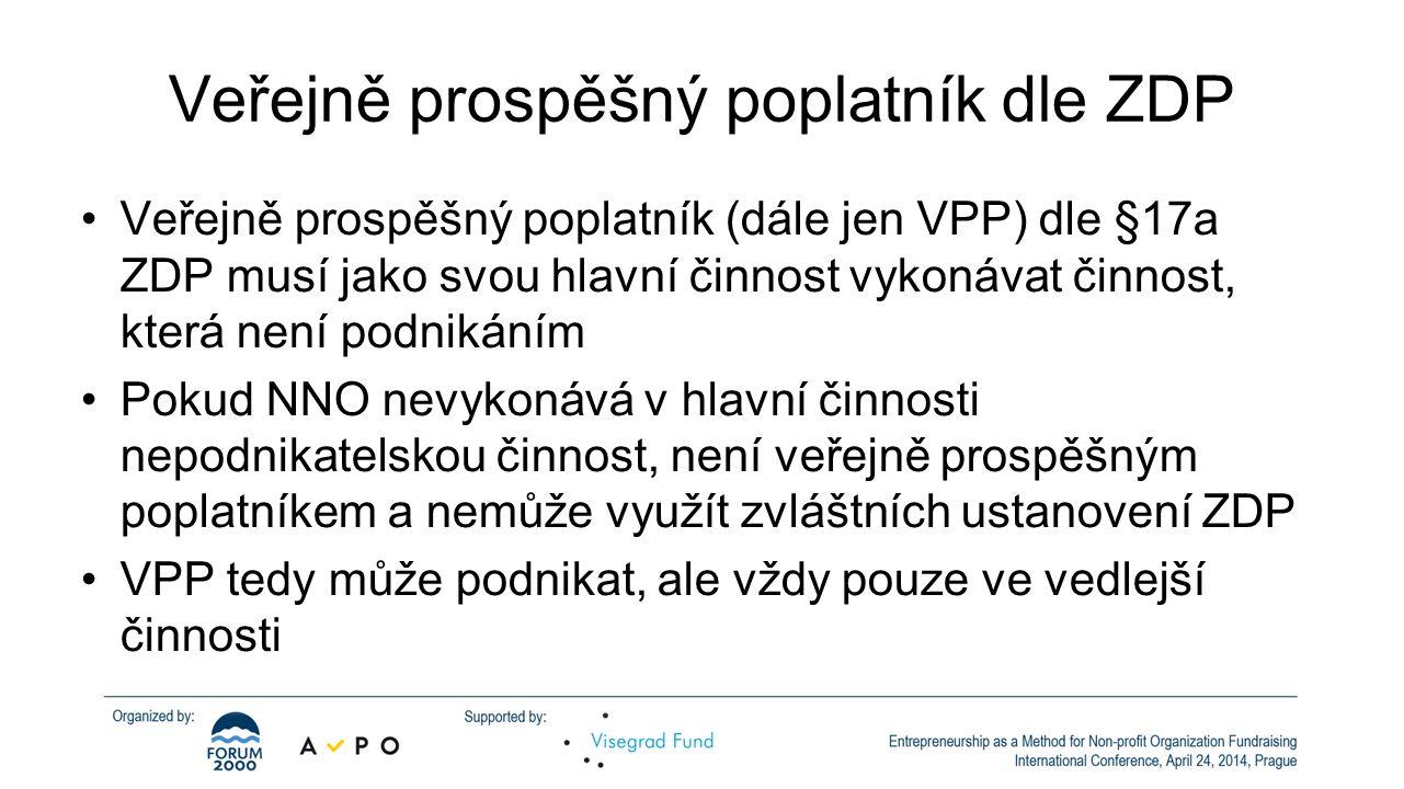 Veřejně prospěšný poplatník dle ZDP •Veřejně prospěšný poplatník (dále jen VPP) dle §17a ZDP musí jako svou hlavní činnost vykonávat činnost, která ne