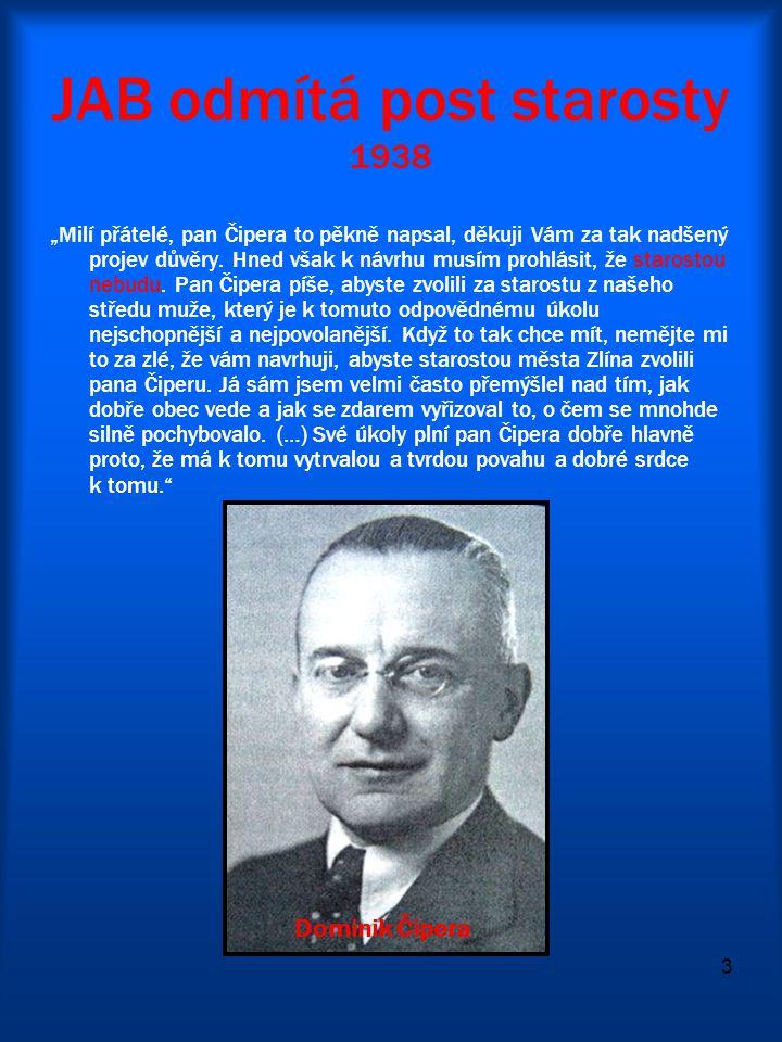 """3 JAB odmítá post starosty 1938 """"Milí přátelé, pan Čipera to pěkně napsal, děkuji Vám za tak nadšený projev důvěry. Hned však k návrhu musím prohlásit"""