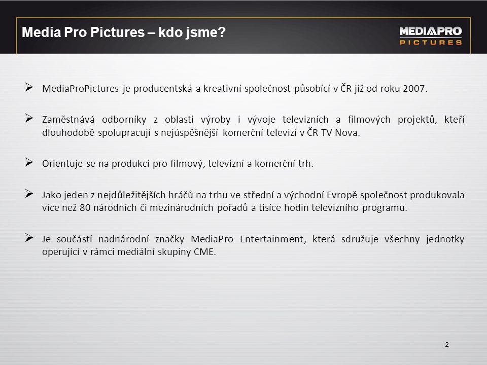 2 Media Pro Pictures – kdo jsme?  MediaProPictures je producentská a kreativní společnost působící v ČR již od roku 2007.  Zaměstnává odborníky z ob