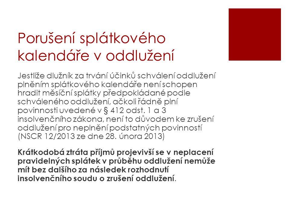 VS Praha 1 VSPH 445/2012-B- 10 ze dne 28.5.2012 ve věci KSPL 29 INS 22162/2011  Dosáhne-li věřitel vůči manželu dlužníka přísudku tohoto nároku náležejícího dle § 143 odst.