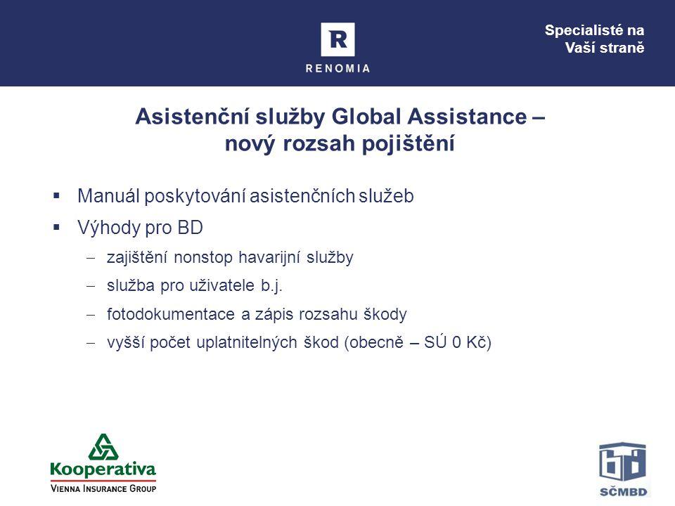 Specialisté na Vaší straně Asistenční služby Global Assistance – nový rozsah pojištění  Manuál poskytování asistenčních služeb  Výhody pro BD  zajištění nonstop havarijní služby  služba pro uživatele b.j.