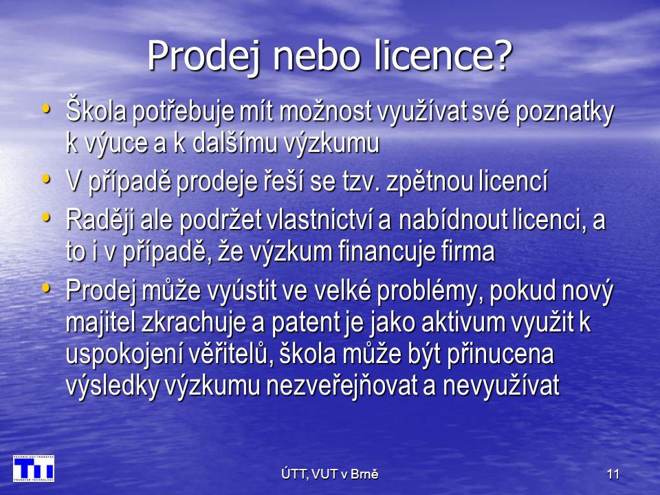 ÚTT, VUT v Brně11 Prodej nebo licence.