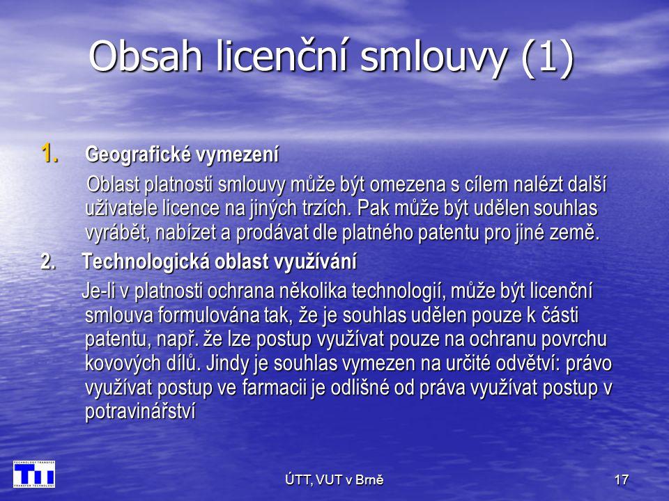 ÚTT, VUT v Brně17 Obsah licenční smlouvy (1) 1.