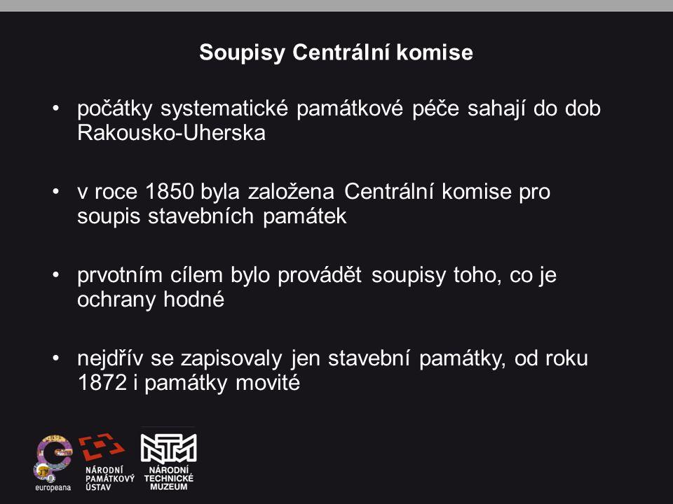 Soupisy Centrální komise •počátky systematické památkové péče sahají do dob Rakousko-Uherska •v roce 1850 byla založena Centrální komise pro soupis st