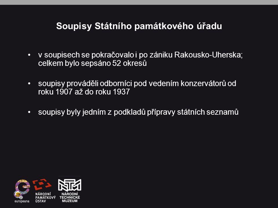 Soupisy Státního památkového úřadu •v soupisech se pokračovalo i po zániku Rakousko-Uherska; celkem bylo sepsáno 52 okresů •soupisy prováděli odborníc